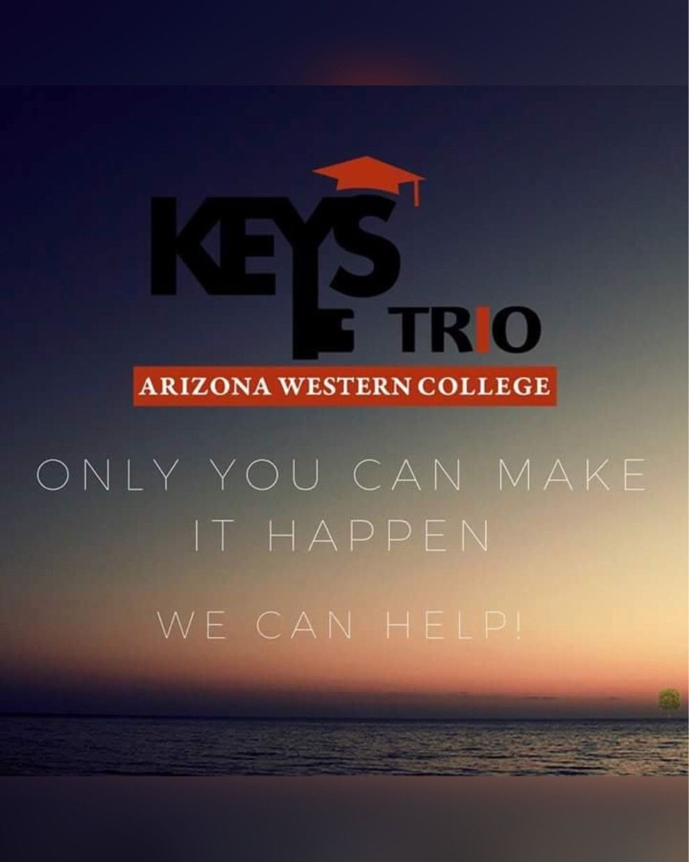 "graphic of the KEYS/TRIO program with the phrase ""Only you can make it happen. We can help!"" over an ocean."