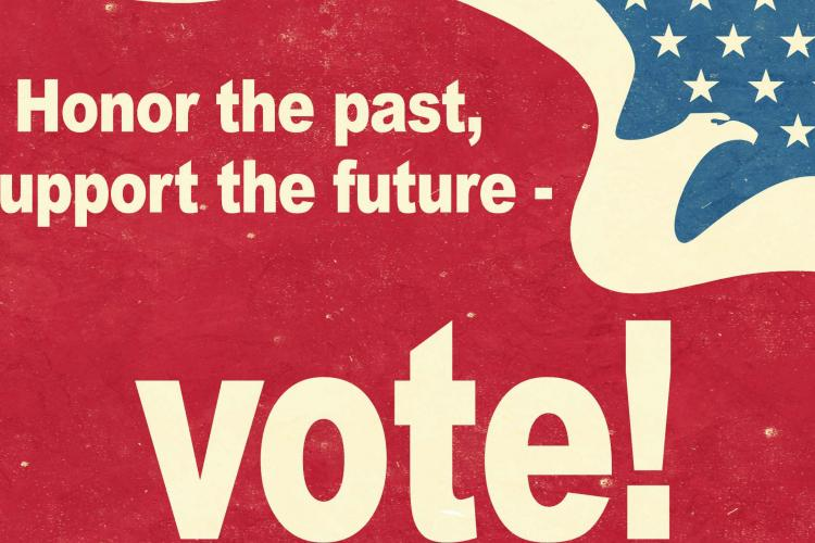 """Red, White, and Blue American graphic art with the text """"Honor the Past, support the future - vote!"""""""